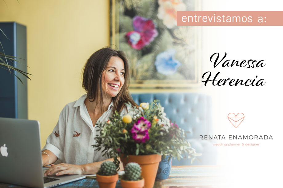 Descubriendo a la wedding planner Vanessa Herencia, de Renata Enamorada. Vanessa Herencia es la emprendedora y wedding planner al frente de Renata Enamorada